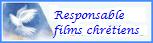 RESPONSABLE FILMS CHRETIENS
