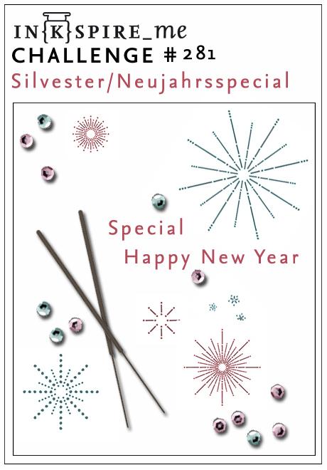 http://www.inkspire-me.com/2016/12/inkspireme-challenge-281-neujahrs.html