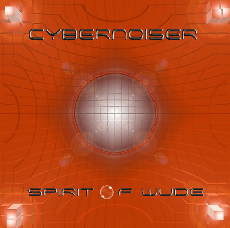 Cybernoiser - Album Spirit Of Wude