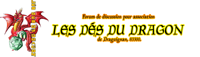 Forum de l'association des dés du Dragon