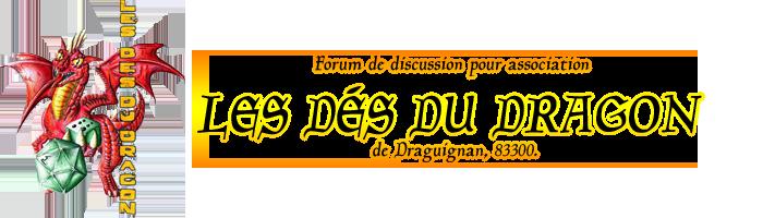Forum de l'association des dés du Dragon