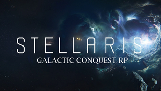 Stellaris: Galactic Conquest [ROLEPLAY]