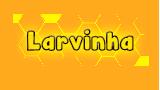 Larvinha