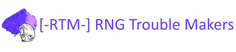 [-RTM-] RNG Trouble Makers